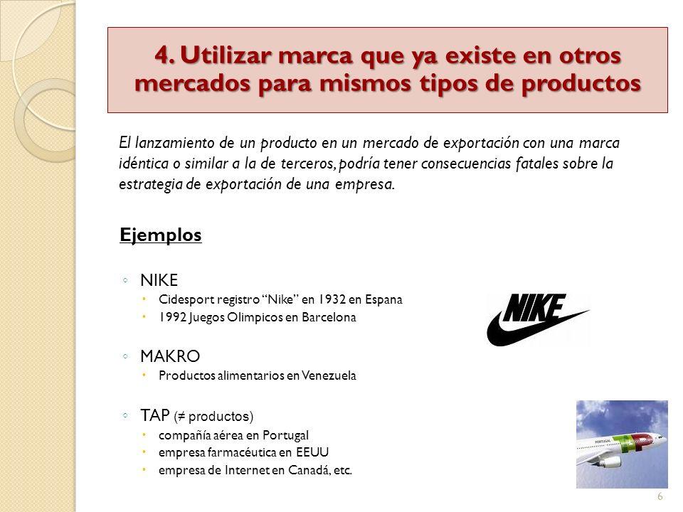 4. Utilizar marca que ya existe en otros mercados para mismos tipos de productos