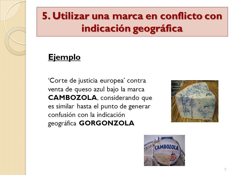 5. Utilizar una marca en conflicto con indicación geográfica