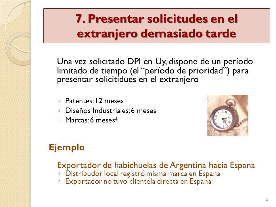 7. Presentar solicitudes en el extranjero demasiado tarde