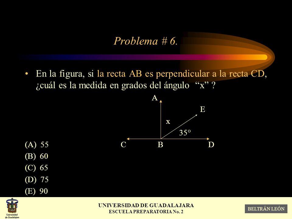 Problema # 6. En la figura, si la recta AB es perpendicular a la recta CD, ¿cuál es la medida en grados del ángulo x