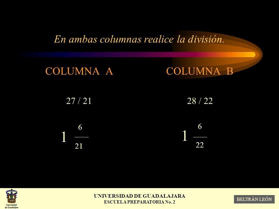 En ambas columnas realice la división.