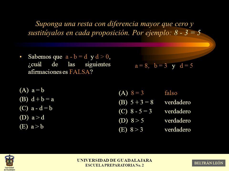 Suponga una resta con diferencia mayor que cero y sustitúyalos en cada proposición. Por ejemplo: 8 - 3 = 5