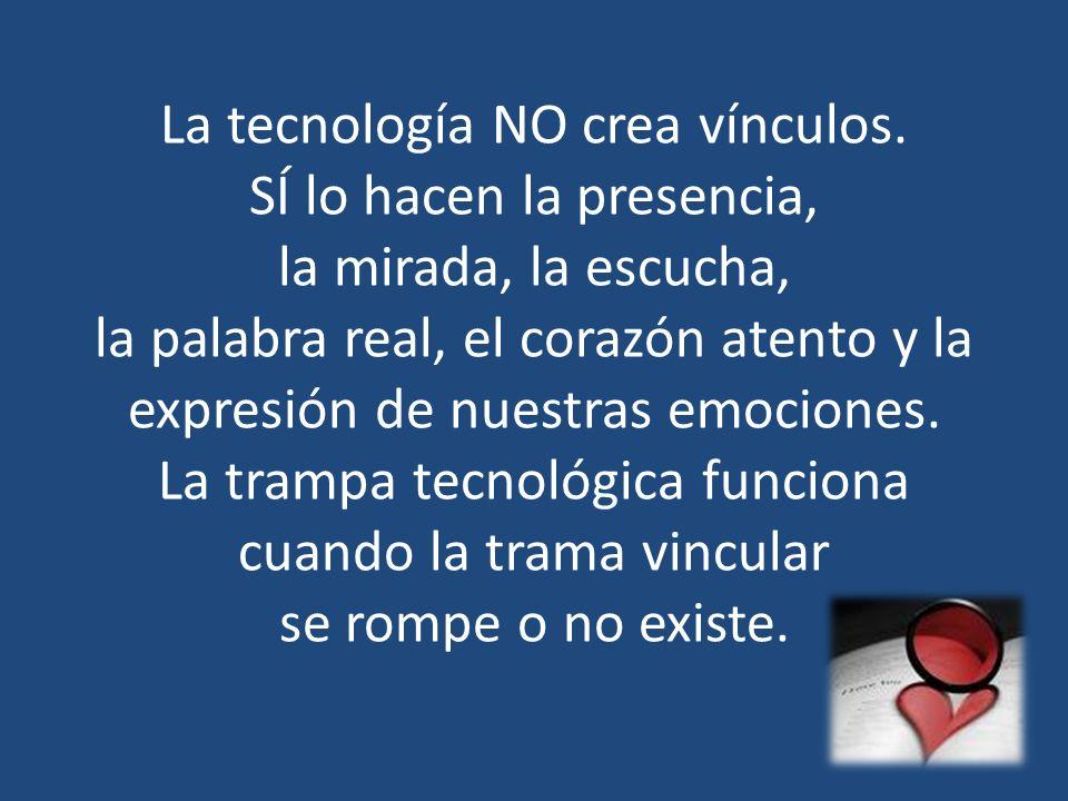 La tecnología NO crea vínculos