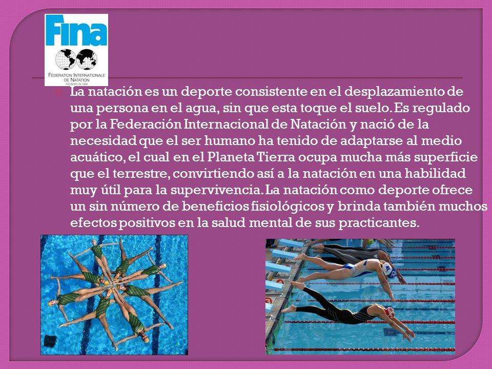 La natación es un deporte consistente en el desplazamiento de una persona en el agua, sin que esta toque el suelo.
