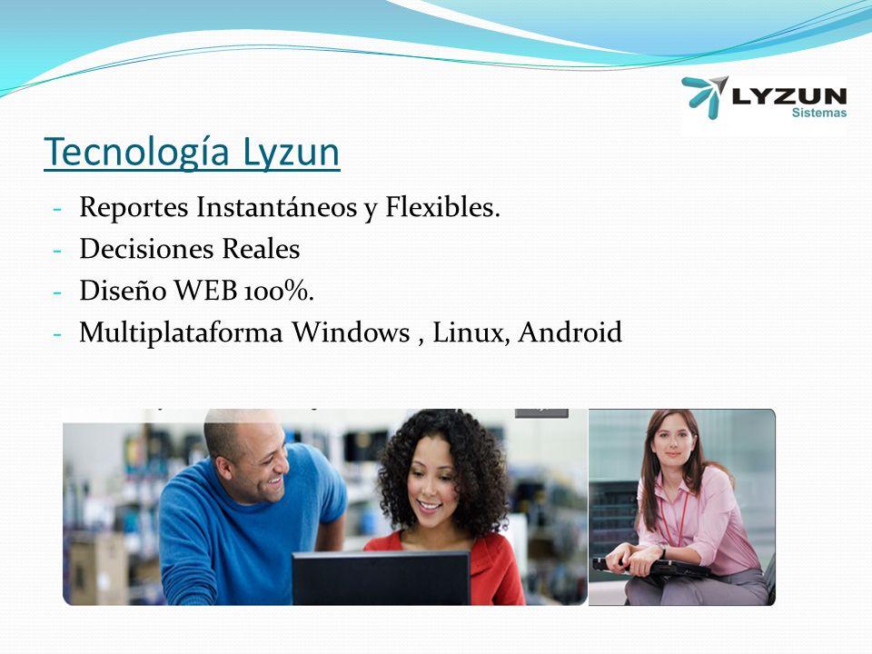 Tecnología Lyzun Reportes Instantáneos y Flexibles. Decisiones Reales