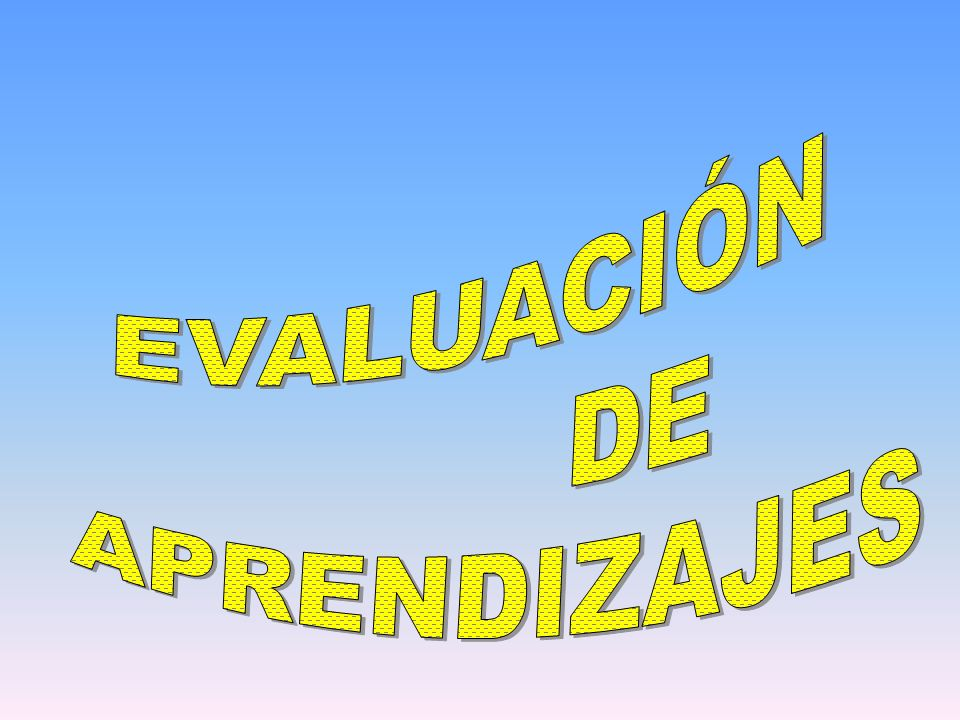 EVALUACIÓN DE APRENDIZAJES