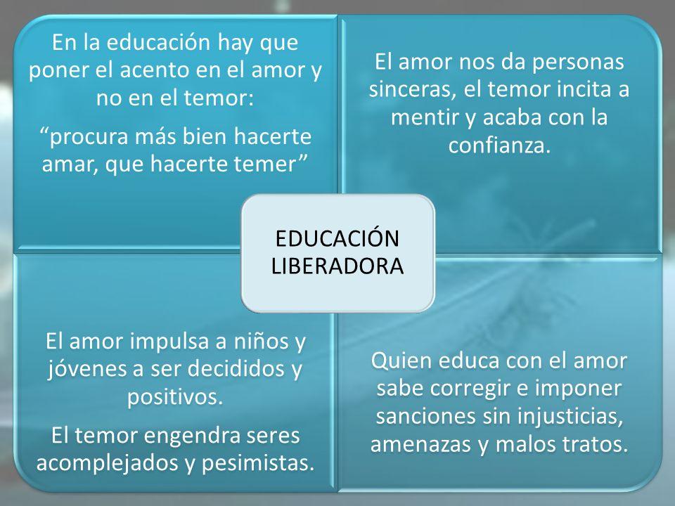 En la educación hay que poner el acento en el amor y no en el temor: