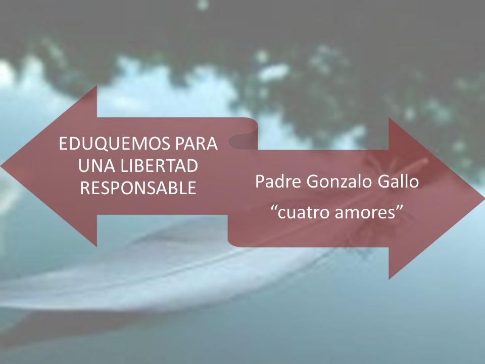 EDUQUEMOS PARA UNA LIBERTAD RESPONSABLE