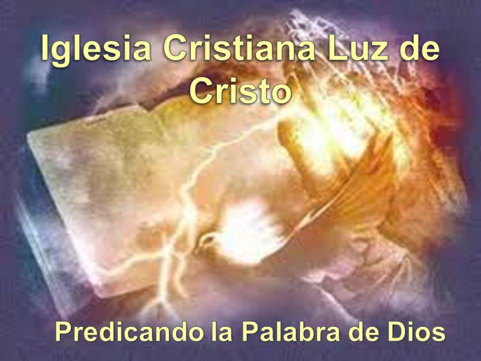 Iglesia Cristiana Luz de Cristo Predicando la Palabra de Dios