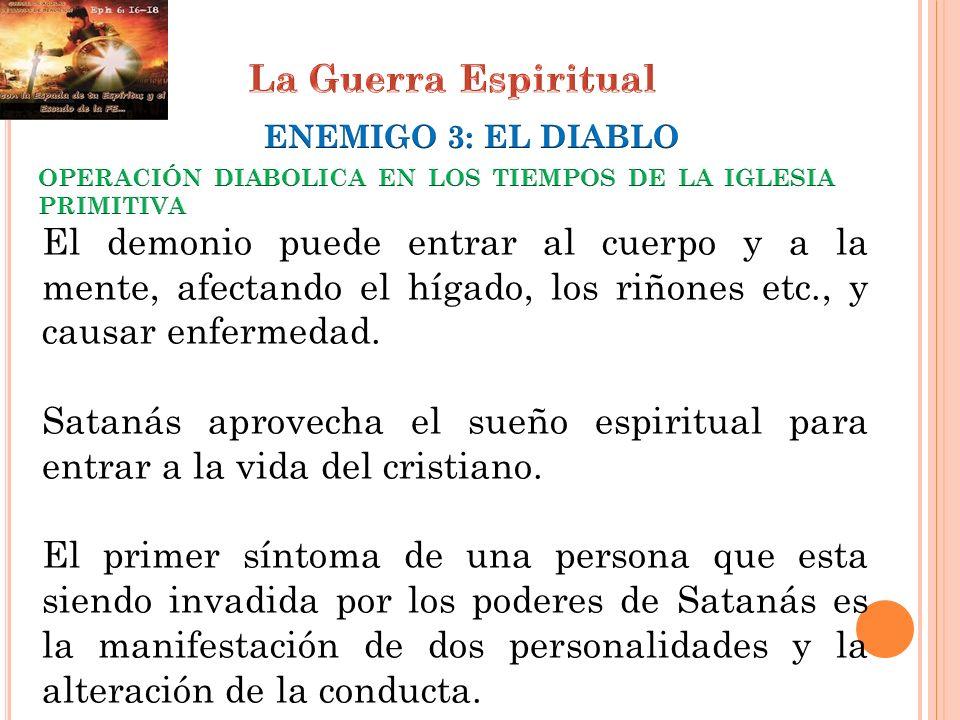 La Guerra EspiritualENEMIGO 3: EL DIABLO. OPERACIÓN DIABOLICA EN LOS TIEMPOS DE LA IGLESIA PRIMITIVA.