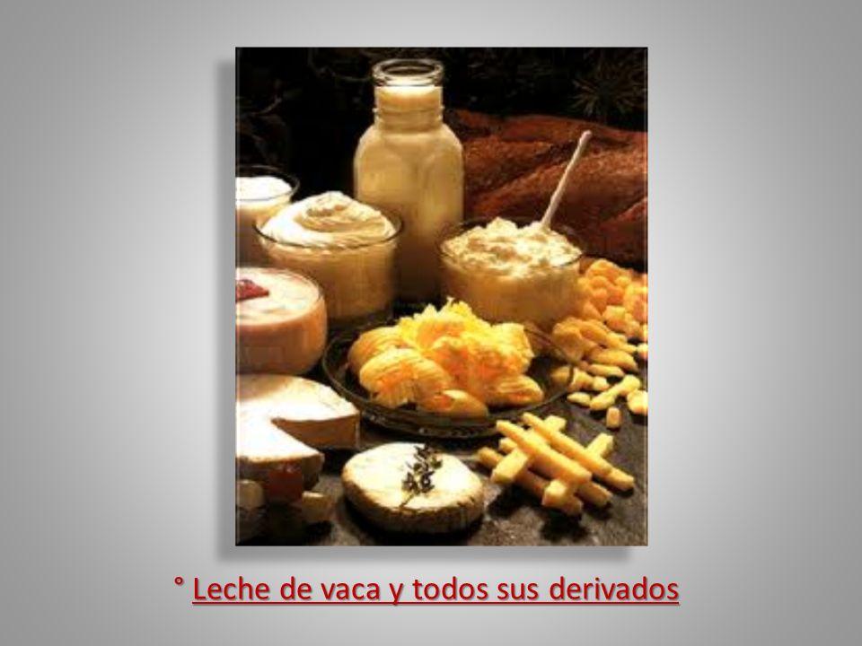 ° Leche de vaca y todos sus derivados