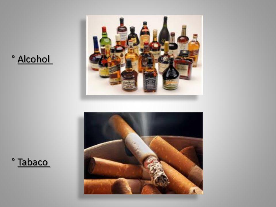 ° Alcohol ° Tabaco