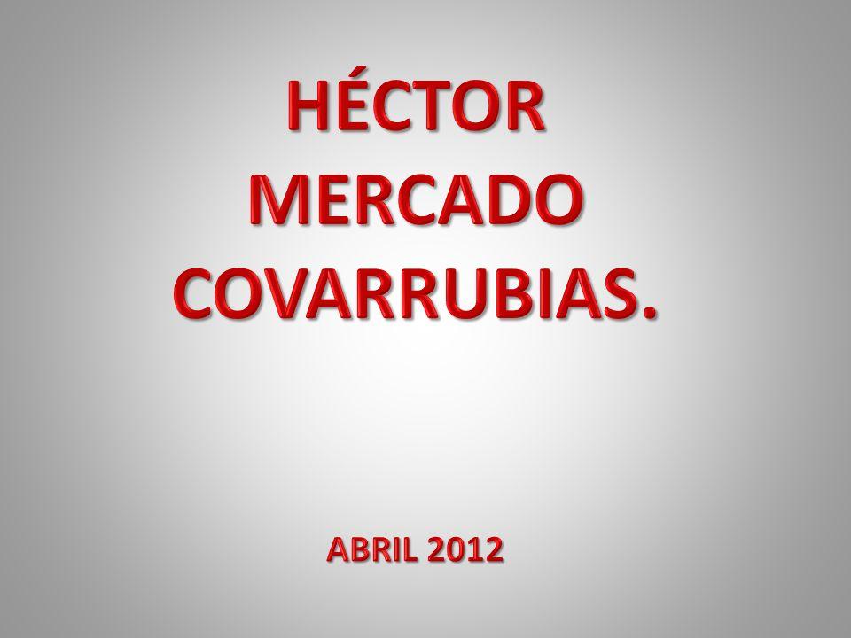 HÉCTOR MERCADO COVARRUBIAS.
