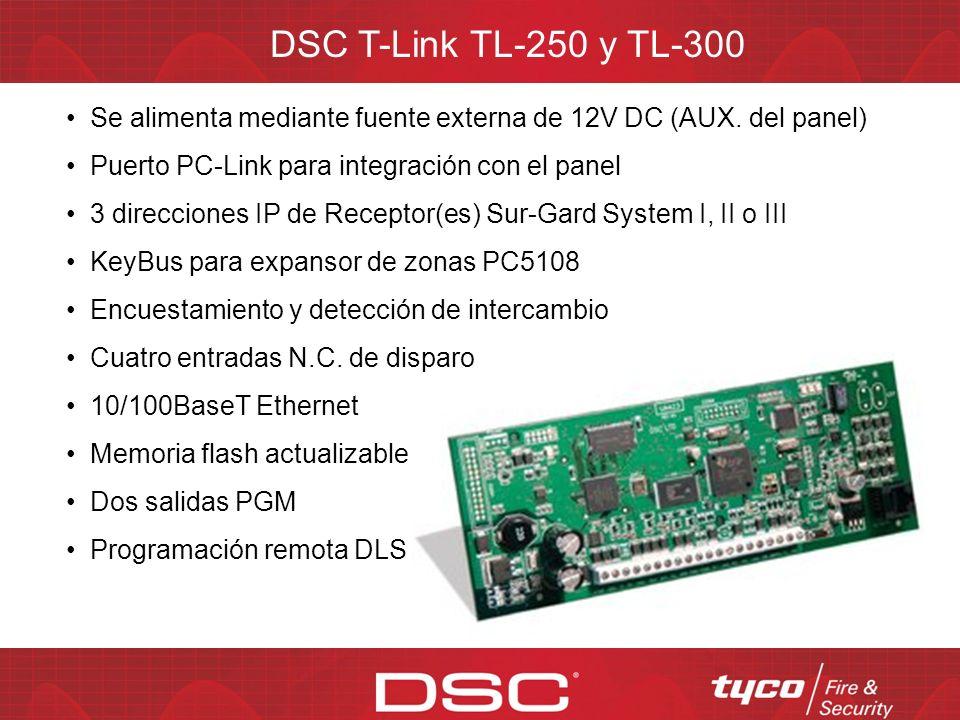 DSC T-Link TL-250 y TL-300 Se alimenta mediante fuente externa de 12V DC (AUX. del panel) Puerto PC-Link para integración con el panel.