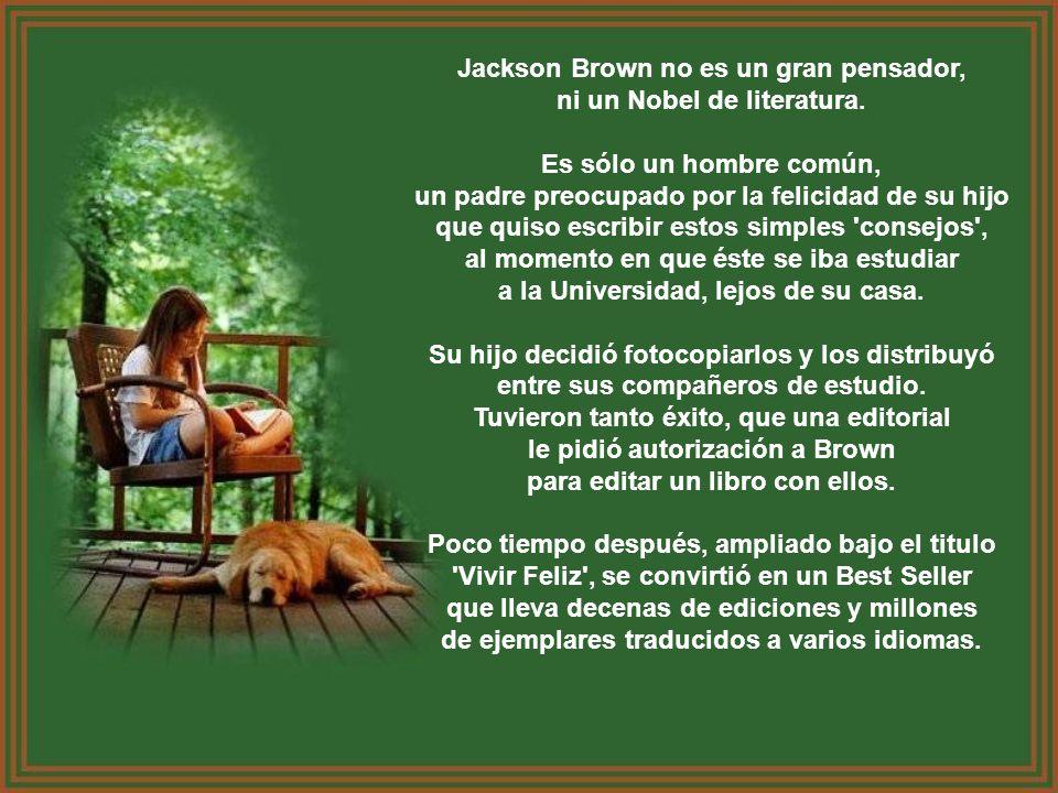 Jackson Brown no es un gran pensador, ni un Nobel de literatura.