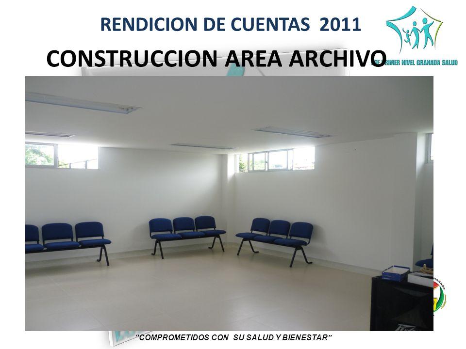 CONSTRUCCION AREA ARCHIVO COMPROMETIDOS CON SU SALUD Y BIENESTAR