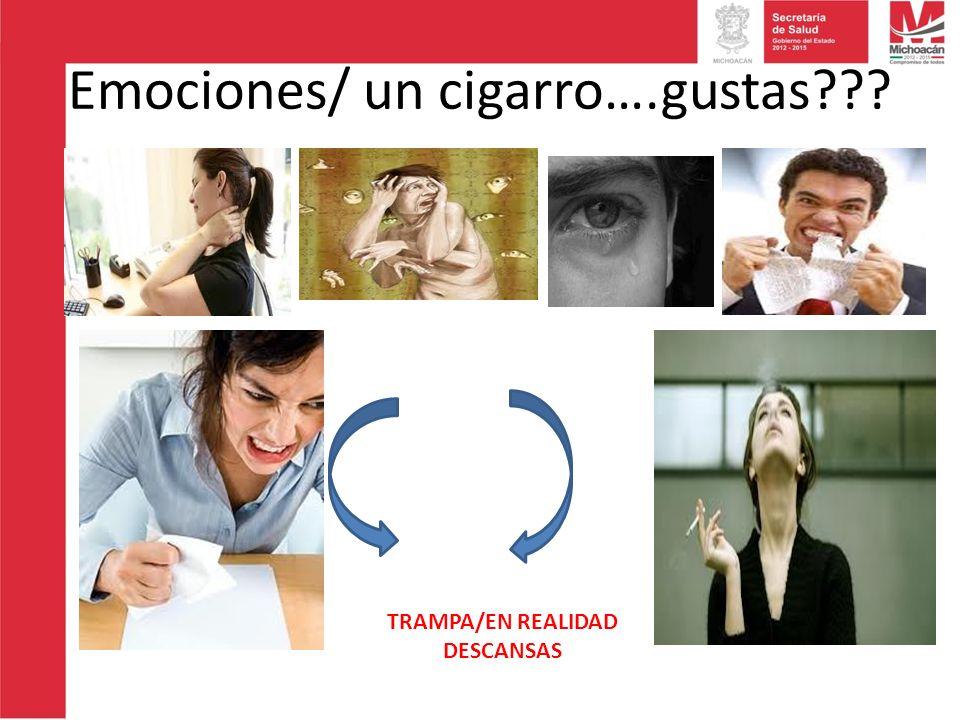 Emociones/ un cigarro….gustas