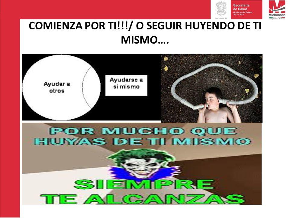 COMIENZA POR TI!!!/ O SEGUIR HUYENDO DE TI MISMO….
