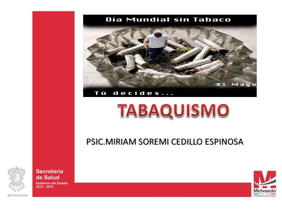 TABAQUISMO PSIC.MIRIAM SOREMI CEDILLO ESPINOSA