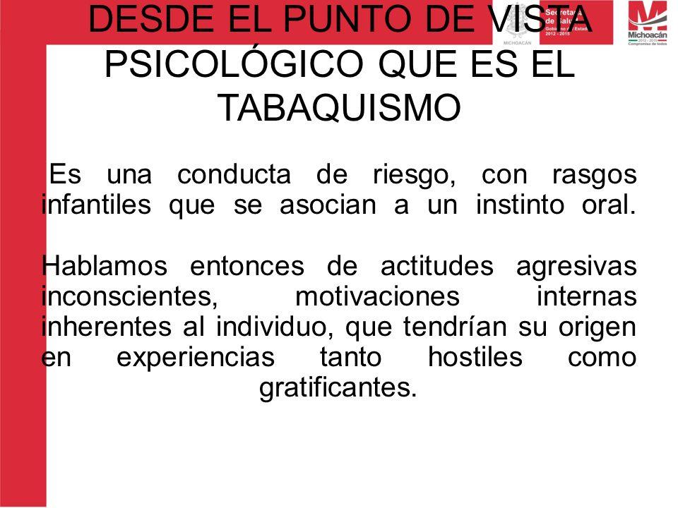 DESDE EL PUNTO DE VISTA PSICOLÓGICO QUE ES EL TABAQUISMO