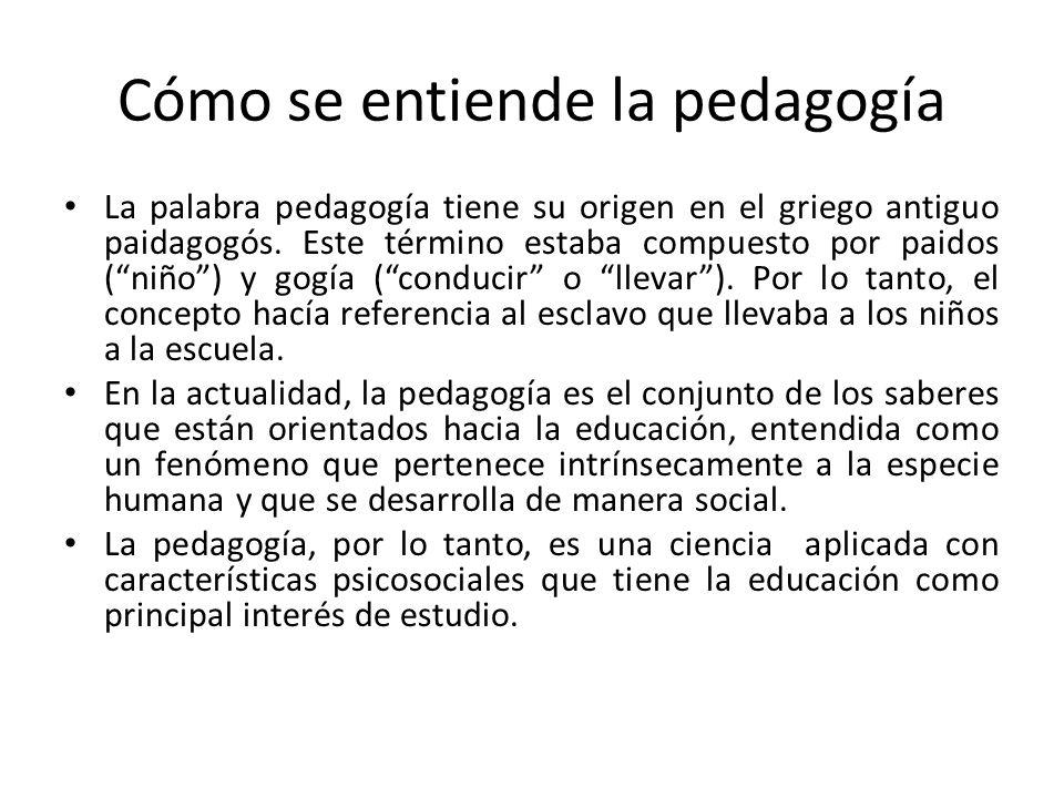 Cómo se entiende la pedagogía