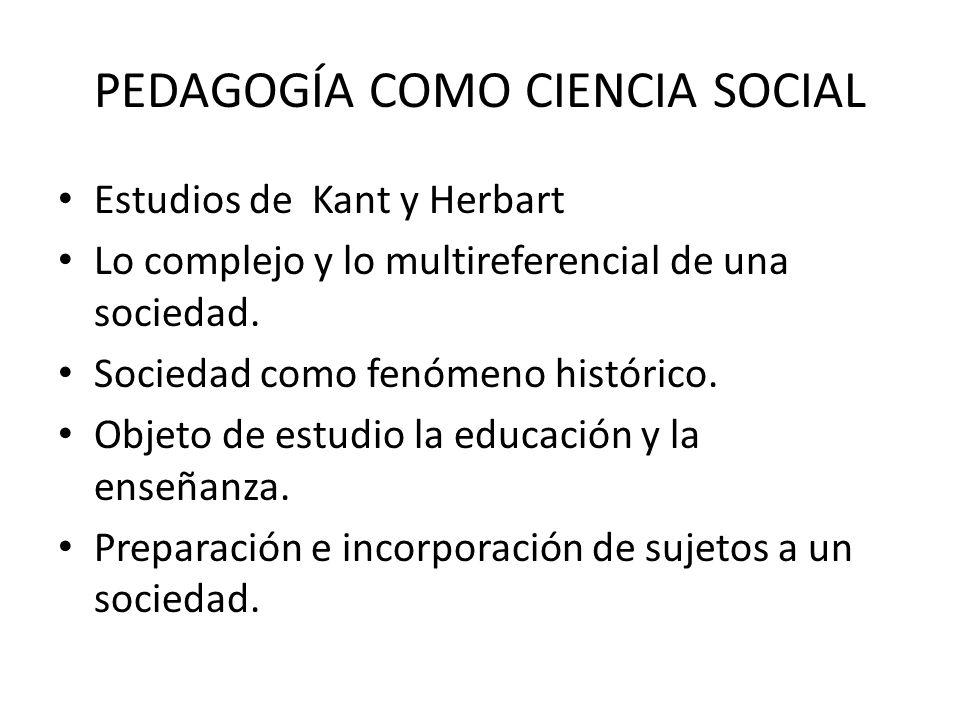 PEDAGOGÍA COMO CIENCIA SOCIAL