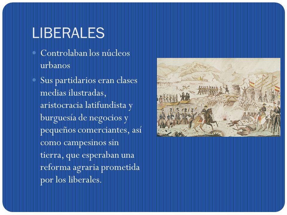 LIBERALES Controlaban los núcleos urbanos