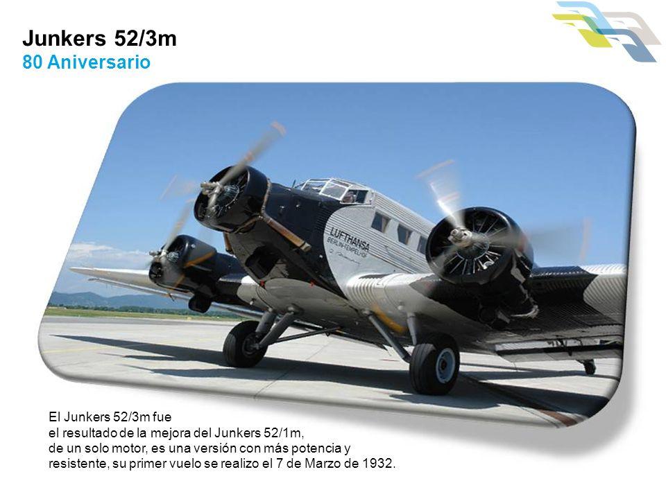 Junkers 52/3m 80 Aniversario El Junkers 52/3m fue