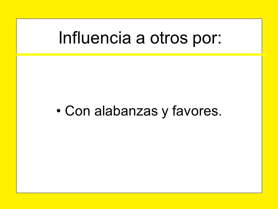Influencia a otros por: