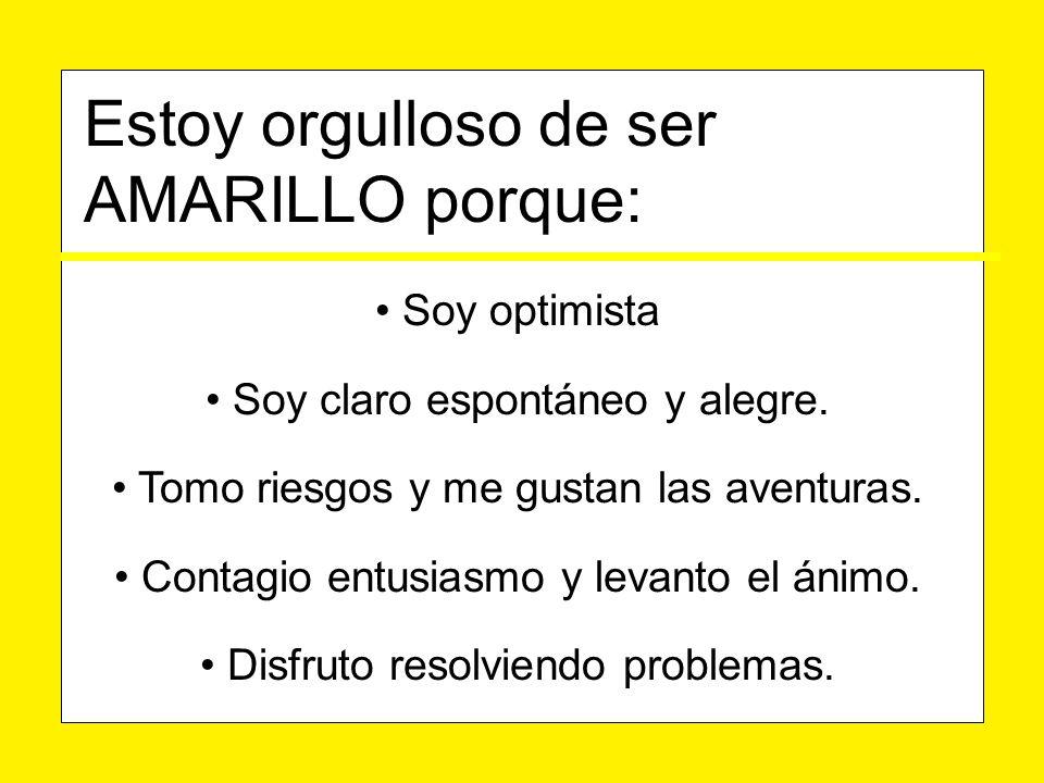 Estoy orgulloso de ser AMARILLO porque: Soy optimista