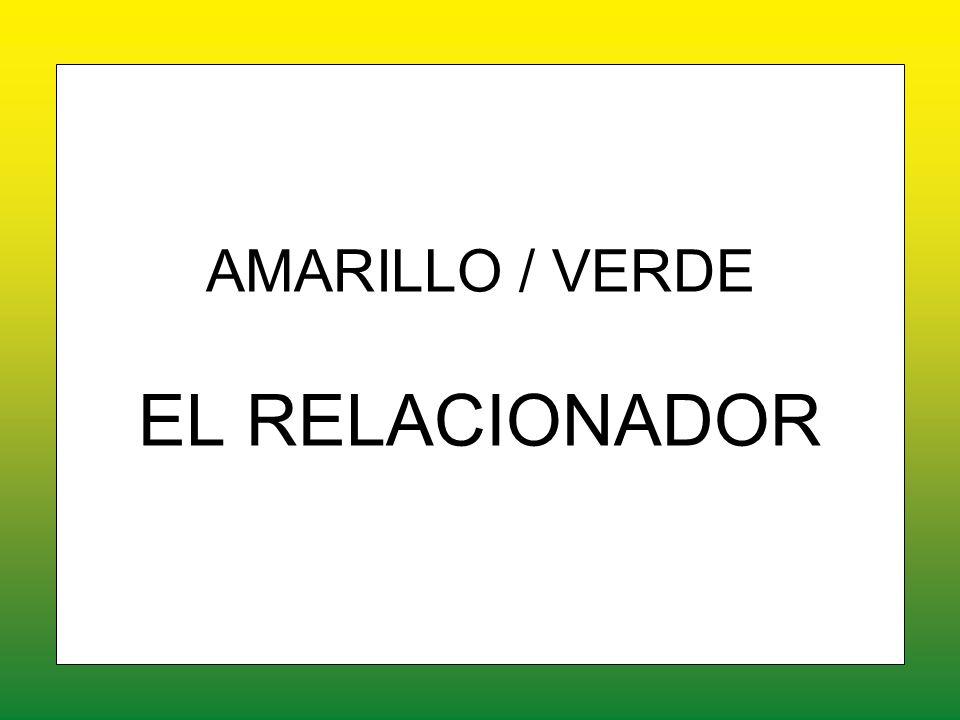 AMARILLO / VERDE EL RELACIONADOR