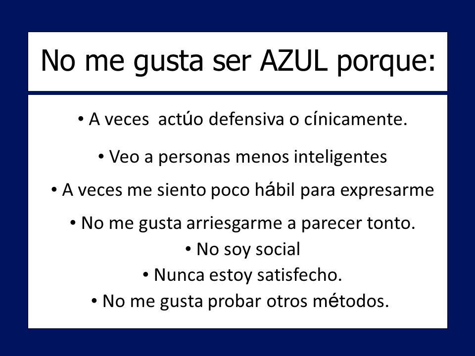 No me gusta ser AZUL porque: