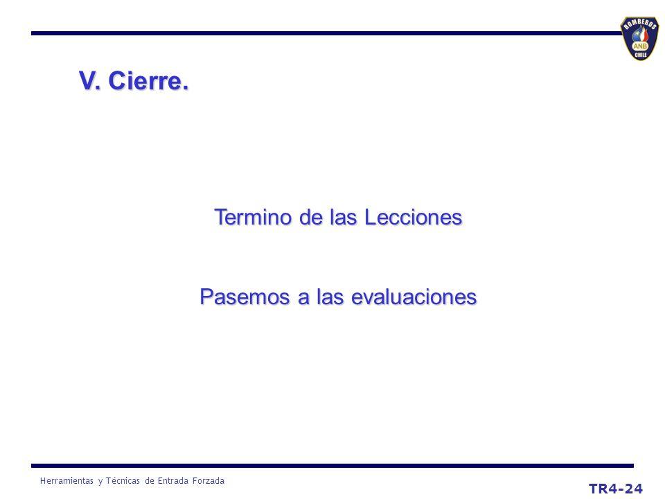 V. Cierre. Termino de las Lecciones Pasemos a las evaluaciones TR4-24