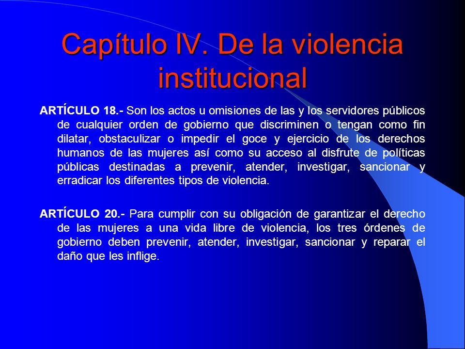 Capítulo IV. De la violencia institucional