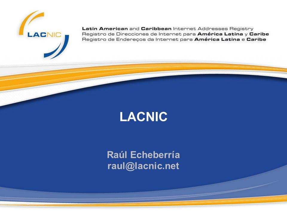 Raúl Echeberría raul@lacnic.net