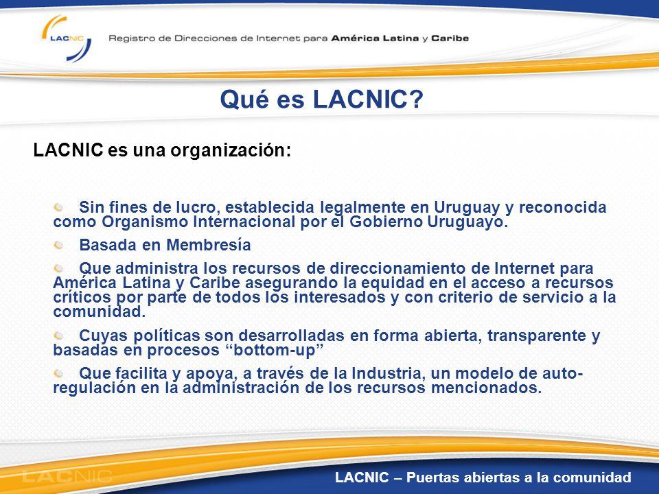 Qué es LACNIC LACNIC es una organización: