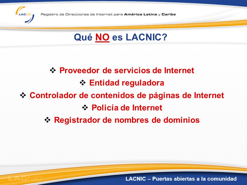 Qué NO es LACNIC Proveedor de servicios de Internet