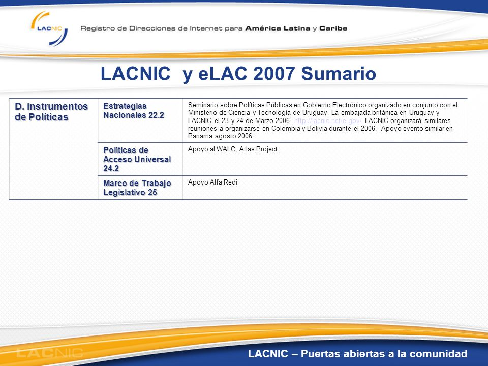 LACNIC y eLAC 2007 Sumario D. Instrumentos de Políticas