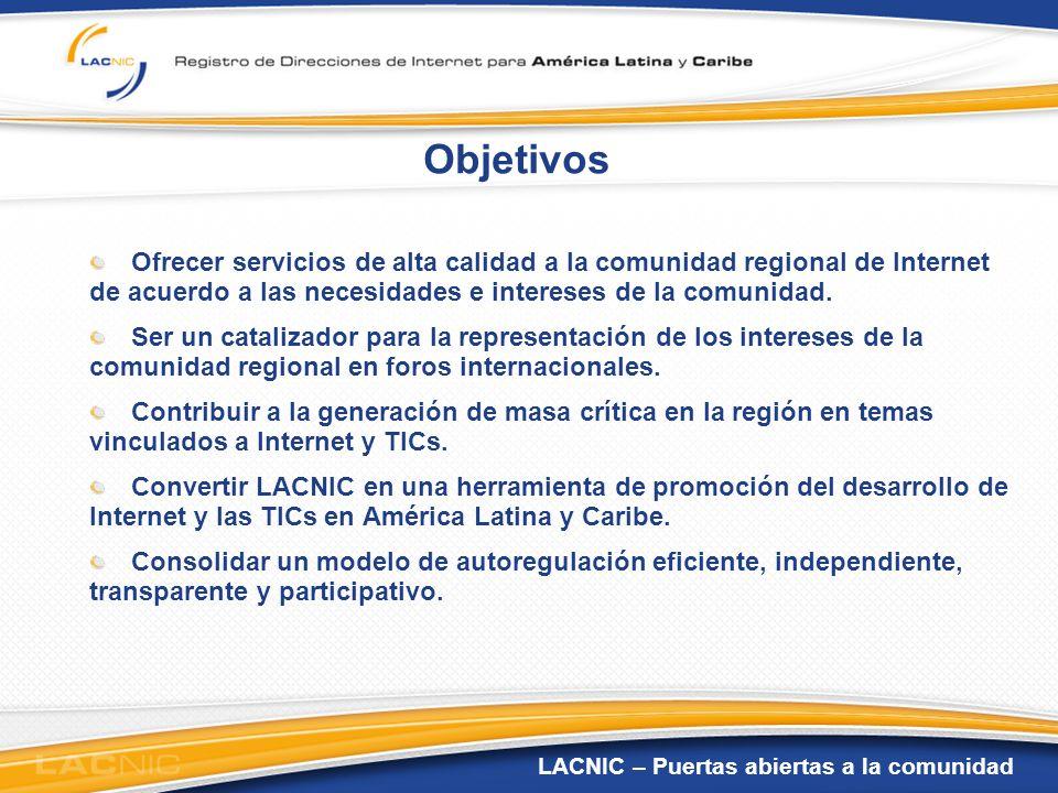 Objetivos Ofrecer servicios de alta calidad a la comunidad regional de Internet de acuerdo a las necesidades e intereses de la comunidad.