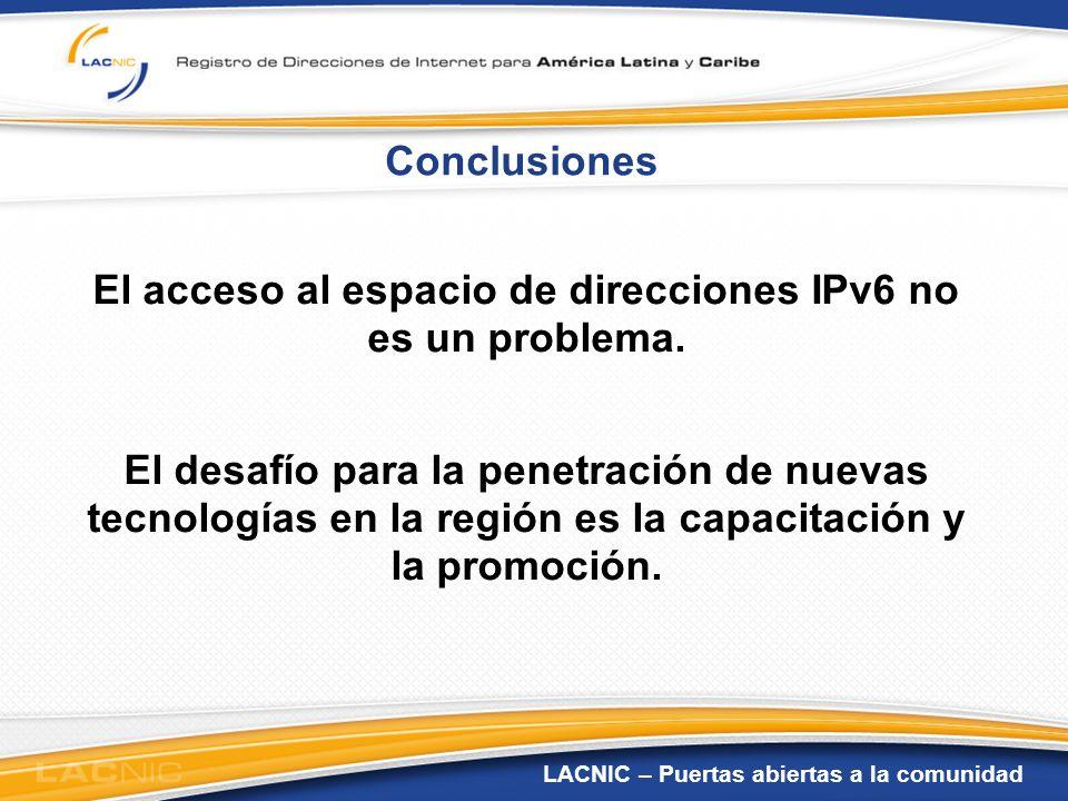 El acceso al espacio de direcciones IPv6 no es un problema.