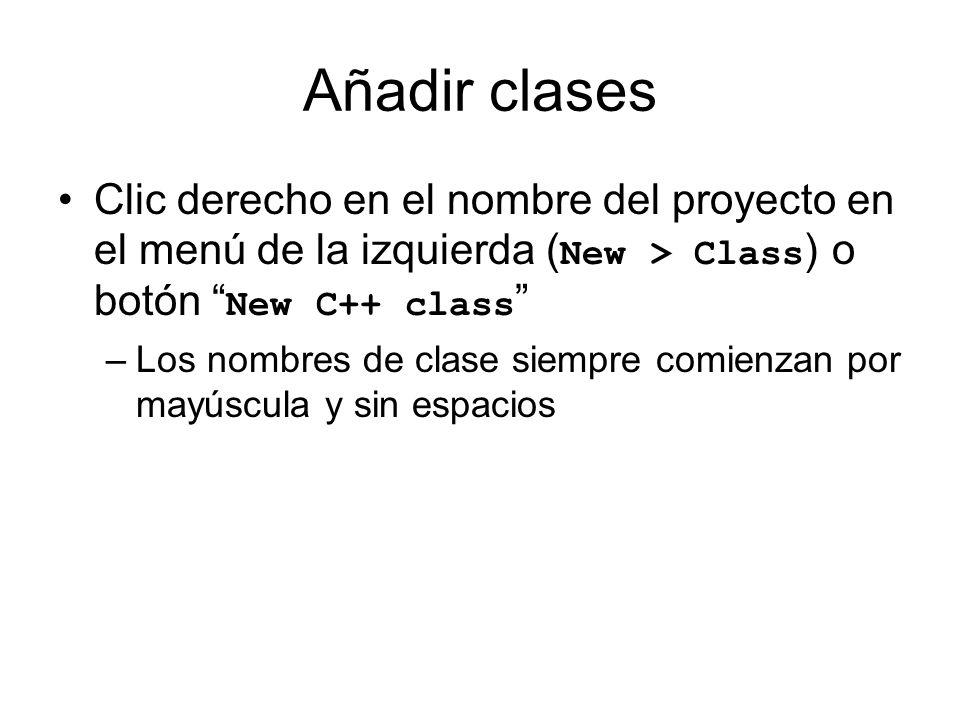 Añadir clases Clic derecho en el nombre del proyecto en el menú de la izquierda (New > Class) o botón New C++ class