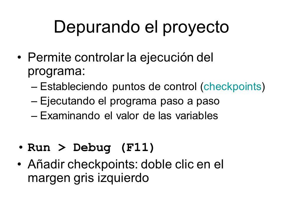 Depurando el proyecto Permite controlar la ejecución del programa: