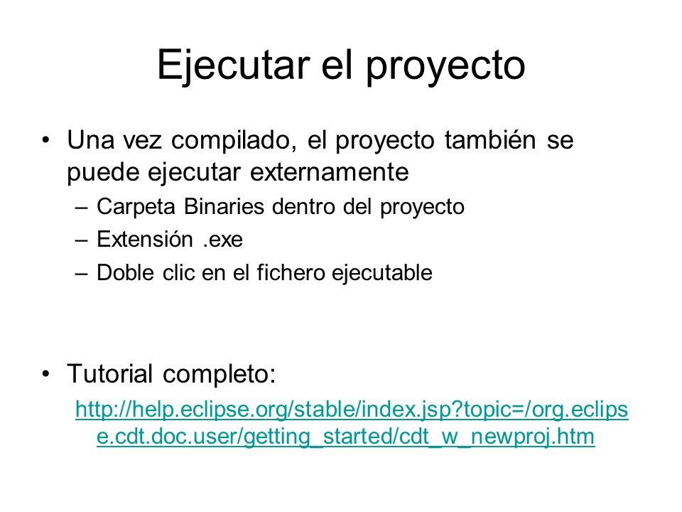 Ejecutar el proyecto Una vez compilado, el proyecto también se puede ejecutar externamente. Carpeta Binaries dentro del proyecto.