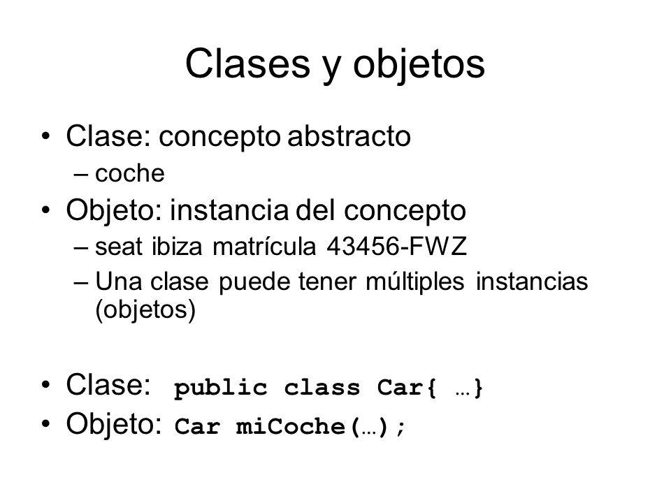 Clases y objetos Clase: concepto abstracto