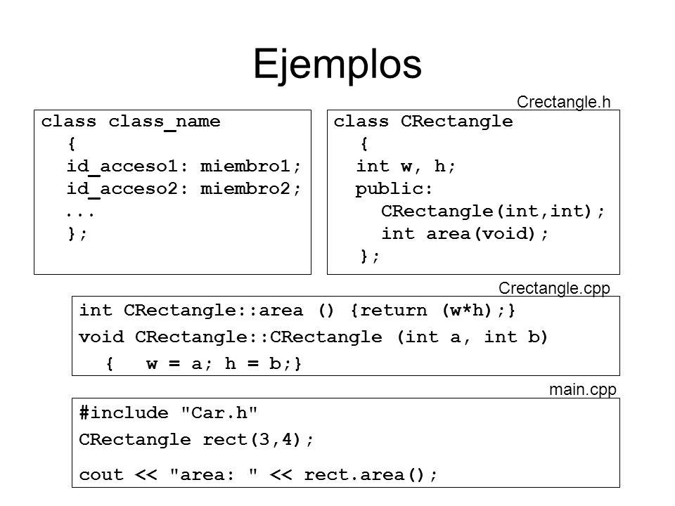 Ejemplos class class_name { id_acceso1: miembro1;