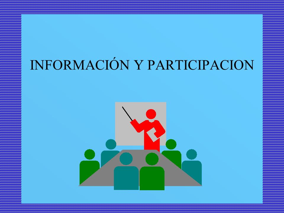 INFORMACIÓN Y PARTICIPACION