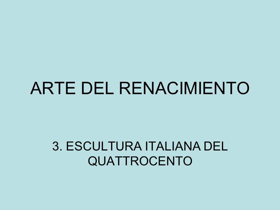 3. ESCULTURA ITALIANA DEL QUATTROCENTO