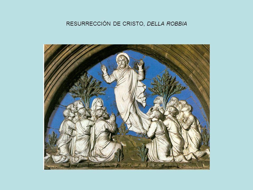 RESURRECCIÓN DE CRISTO, DELLA ROBBIA