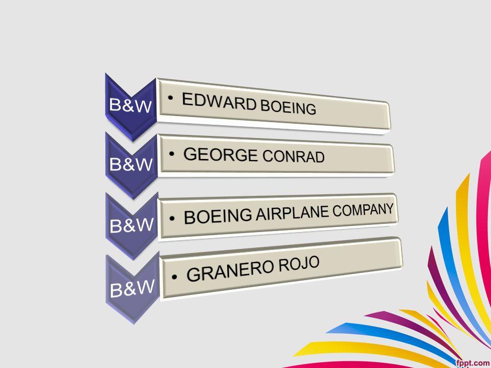 B&W EDWARD BOEING GEORGE CONRAD BOEING AIRPLANE COMPANY GRANERO ROJO