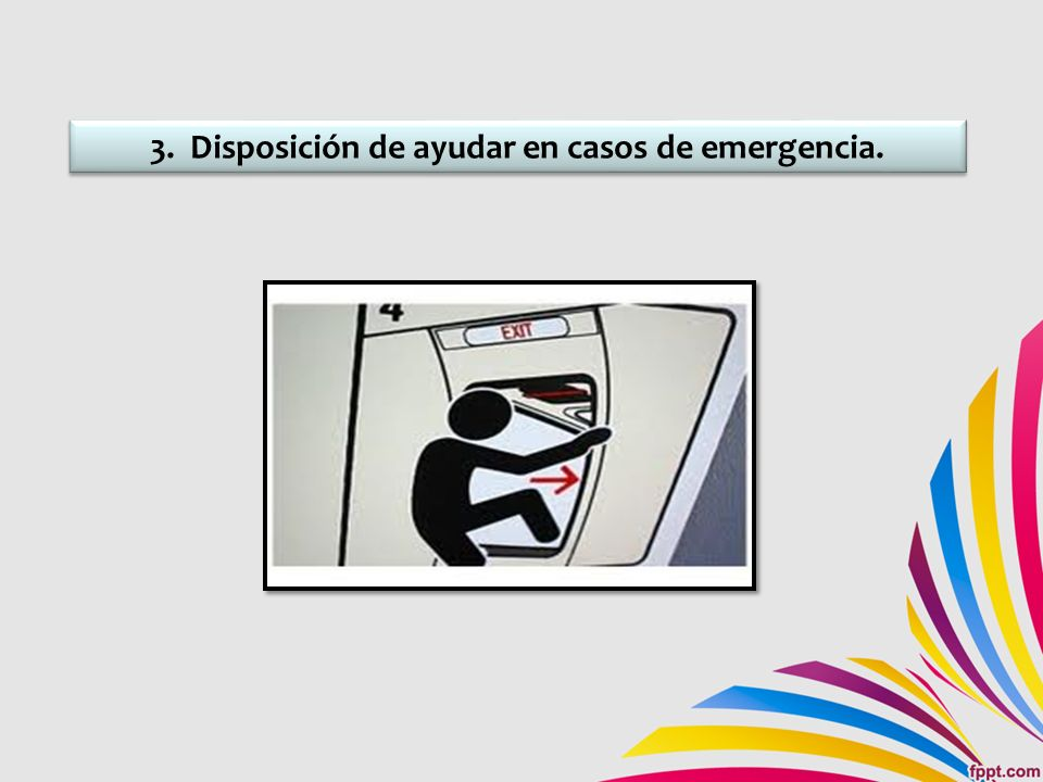3. Disposición de ayudar en casos de emergencia.